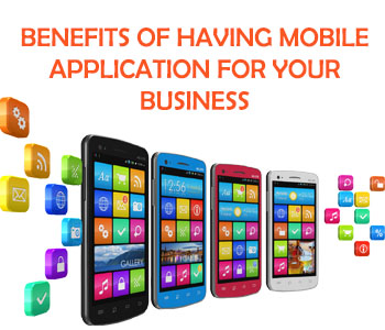 Benefits of having mobile application