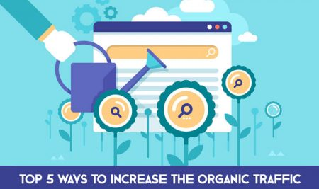 Top 5 Ways to Increase the Organic Traffic