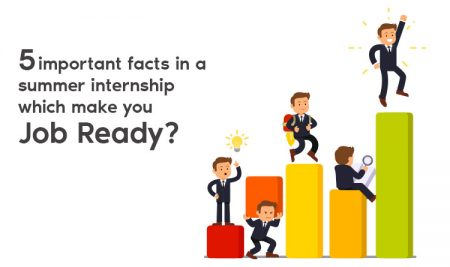 5 Important facts in a summer internship which make you Job Ready
